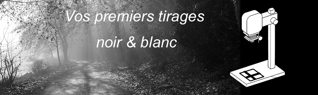 Vos premiers tirages noir et blanc