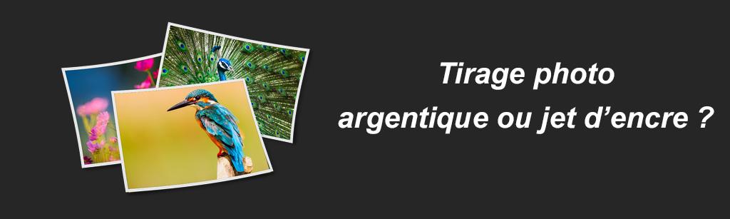 Tirage photo argentique ou jet d'encre