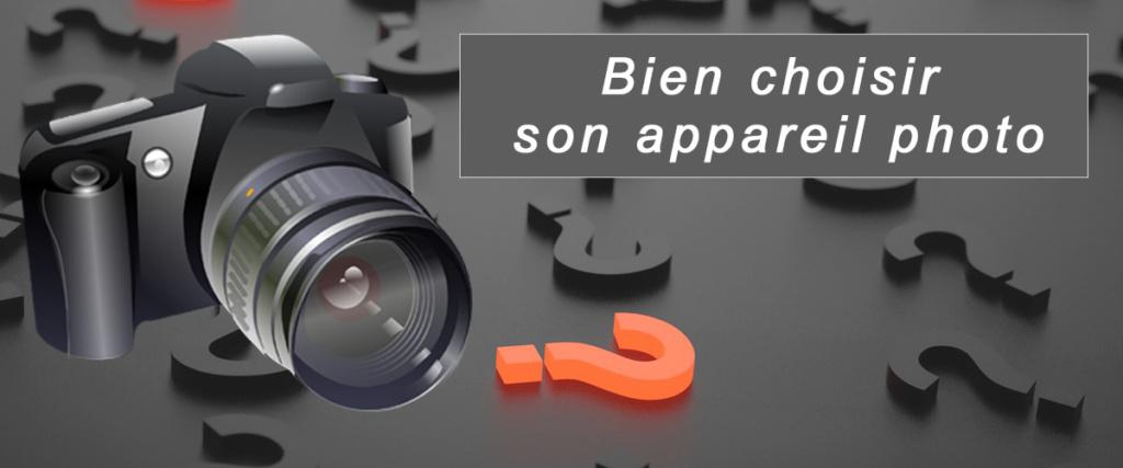 Formation techniques photo : Bien choisir son appareil photo