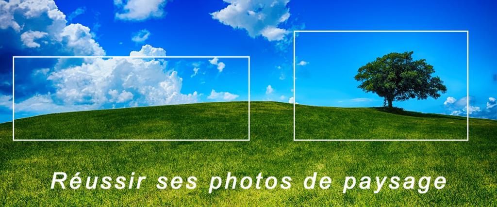 Formation techniques photo : Réussir ses photos de paysage